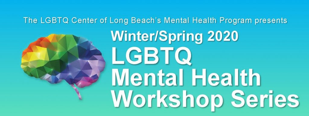 Winter/Spring 2020 LGBTQ Mental Health Workshop